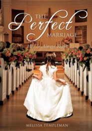 The Perfect Marriage  -     By: Melissa Templeman