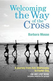 Welcoming the Way of the Cross  -     By: Barbara Mosse