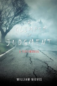 A Glimpse of Judgment  -     By: William Nieves