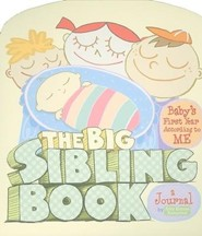The Big Sibling Journal: Baby's First Year According to Me  -     By: Amy Krouse Rosenthal