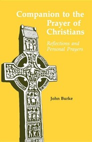 Companion to the Prayer of Christians  -     By: John Burke