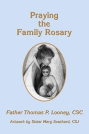 Praying the Family Rosary  -     By: Thomas P. Looney     Illustrated By: Mary Southard
