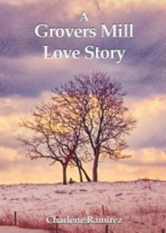 A Grovers Mill Love Story  -     By: Charlene Ramirez