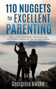 110 Nuggets for Excellent Parenting  -     By: Georginia Nwoke