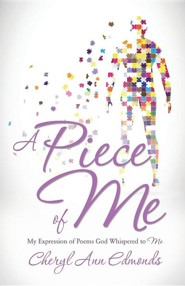 A Piece of Me  -     By: Cheryl Ann Edmonds