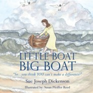 Little Boat Big Boat  -     By: Sue Joseph Dickenson     Illustrated By: Susan Pfeiffer Reed