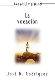 La Vocacion - Ministerio Series Aeth: Career Path - Ministerio Series Aeth  -     By: Jose D. Rodriguez