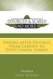 Divorced and Scared No More: Dating After Divorce   -     By: Tasher Haynes, Tony Haynes