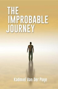 The Improbable Journey  -     By: Kadmiel Van Der Puije
