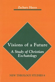 Visions of a Future: The Study of Christian Eschatology