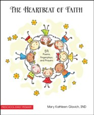 The Heartbeat of Faith: 59 Poems, Fingerplays, and Prayers  -     By: Mary Kathleen Glavich
