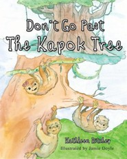 Don't Go Past the Kapok Tree