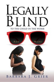 Legally Blind  -     By: Barbara J. Grier
