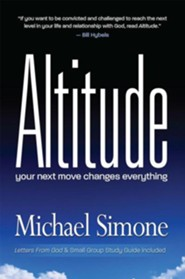 Altitude: Your Next Move Changes Everything  -     By: Michael Simone
