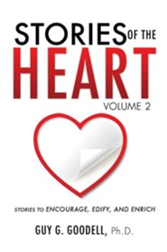 Stories of the Heart, Volume 2  -     By: Guy G. Goodell