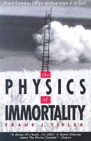 The Physics of Immortality: Modern Cosmology, God and the Resurrection of the Dead  -     By: Frank J. Tipler