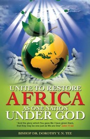 Unite to Restore Africa as One Nation Under God
