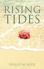 Rising Tides  -     By: Phillip W. Hyde