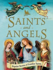 Saints and Angels: Popular Stories of Familiar Saints and Angels  -     By: Claire Llewellyn
