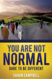 You Are Not Normal  -     By: Shaun Campbell