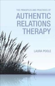 The Principles and Practices of Authentic Relations Therapy  -     By: Laura Poole