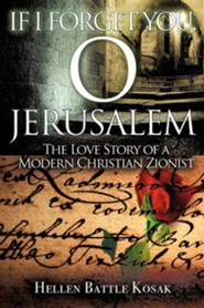If I Forget You, O Jerusalem  -     By: Hellen Battle Kosak