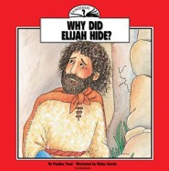 Why Did Elijah Hide?