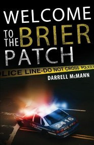 Welcome to the Brier Patch  -     By: Darrell McMann