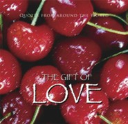 The Gift of Love (Quotes)  -     By: Ben Alex