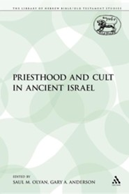 Priesthood and Cult in Ancient Israel  -     Edited By: Saul M. Olyan, Gary A. Anderson     By: Saul M. Olyan(ED.) & Gary A. Anderson(ED.)