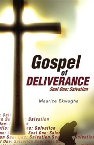 Gospel of Deliverance  -     By: Maurice Ekwugha