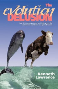 The Evolution Delusion  -     By: Kenneth Lawrence