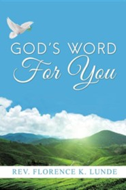God's Word for You  -     By: Florence K. Lunde