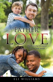 Father Love  -     By: Eli Williams