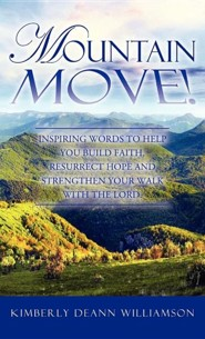 Mountain Move!  -     By: Kimberly Deann Williamson