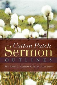 Cotton Patch Sermon Outlines  -     By: John L. Mayshack