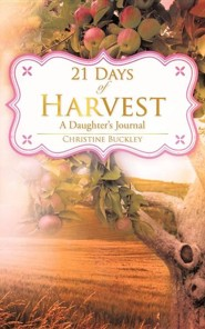 21 Days of Harvest  -     By: Christine Buckley