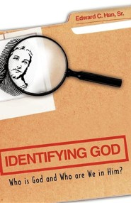 Identifying God  -     By: Edward C. Han Sr.