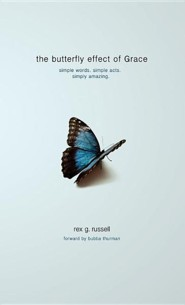 The Butterfly Effect of Grace  -     By: Rex G. Russell