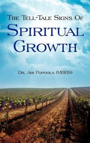 The Tell-Tale Signs of Spiritual Growth  -     By: Abi Popoola