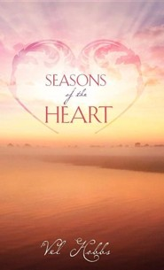 Seasons of the Heart  -     By: Vel Hobbs