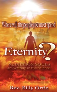 Where Will the People You Meet Spend Eternity?  -     By: Billy Ortiz