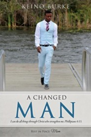 A Changed Man  -     By: Keino Burke