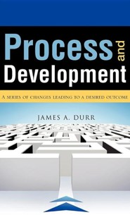 Process and Development  -     By: James A. Durr