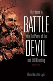 Sixty Years in Battle with the Power of the Devil and Still Counting, Volume 2  -     By: Glenn Meredith Taylor