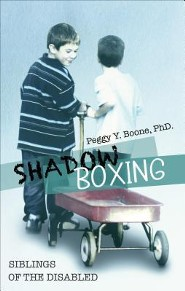Shadow Boxing: Siblings of the Disabled