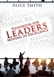 Handbook for Leaders Moving in Excellence  -     By: Alice Smith