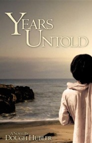 Years Untold  -     By: Dough Hubler