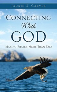 Connecting with God  -     By: Jackie S. Carver