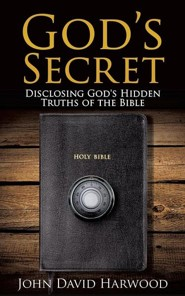 God's Secret  -     By: John David Harwood